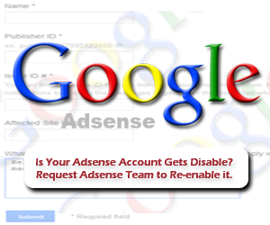 Is Your Adsense Account Gets Disable? Request Adsense Team to Re-enable it.