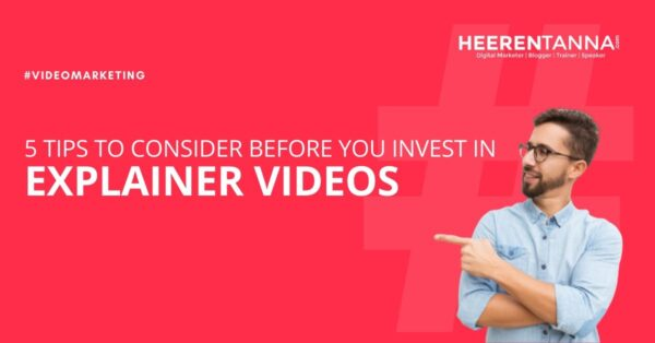5 tips to consider before you invest in explainer videos htanna blog