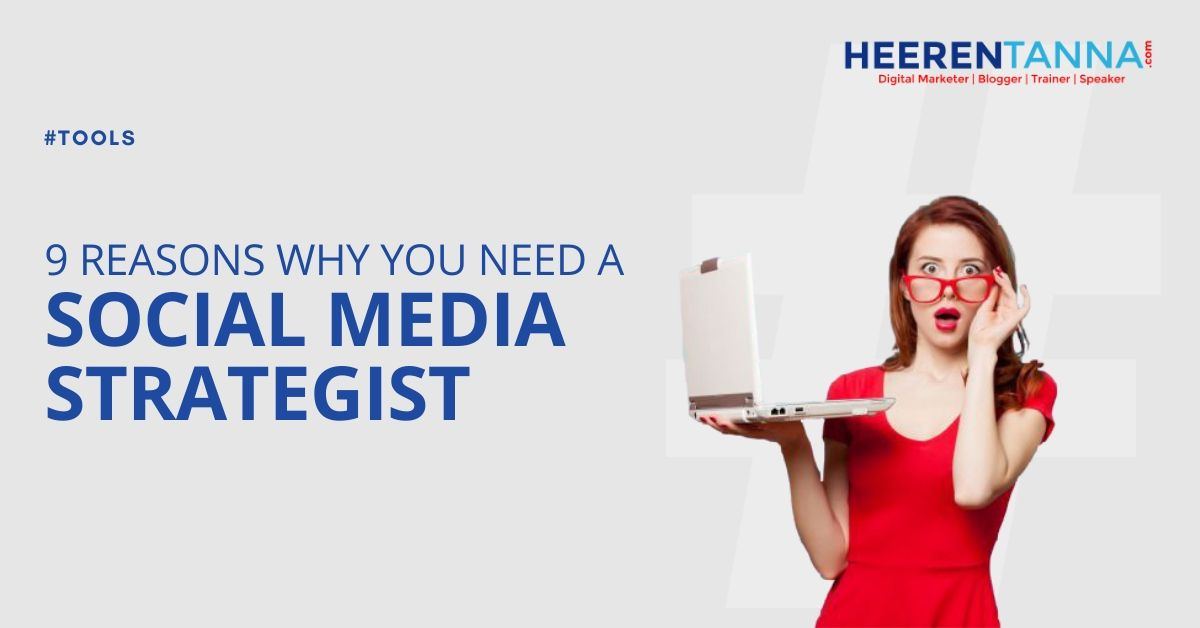 9 Reasons Why You Need a Social Media Strategist