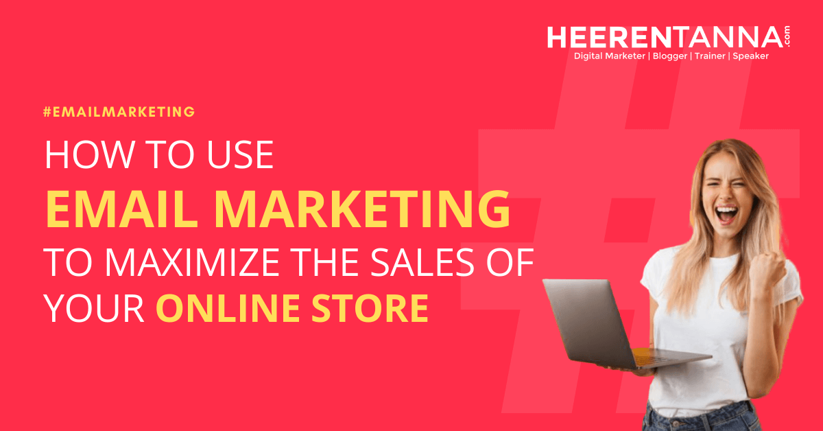 How to Use Email Marketing to Maximize the Sales of Your Online Store