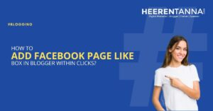 How to add facebook page like box blogger within clicks heerentanna blog