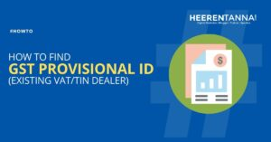 How to Find GST Provisional ID (Existing VAT/TIN Dealer)?
