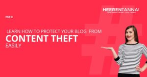 Learn How to Protect Your Blog From Content Theft Easily