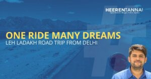Delhi - Ladakh - Delhi Road trip - One Ride Many Dreams
