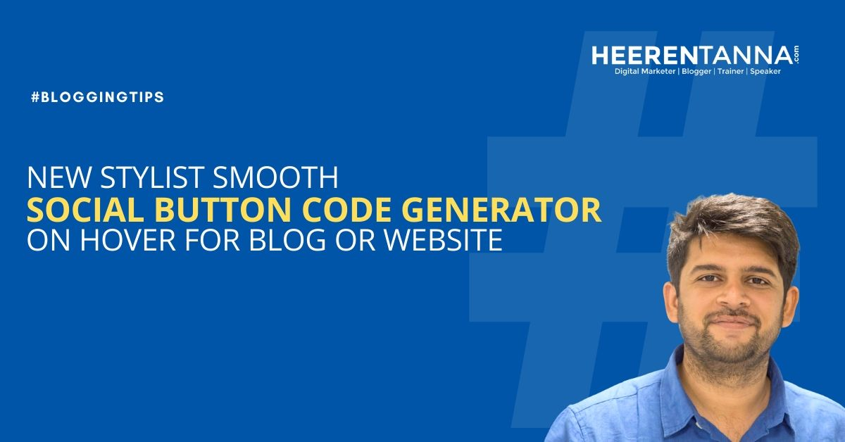 New stylist smooth social buttons code generator on hover for blogwebsite. Htanna blog