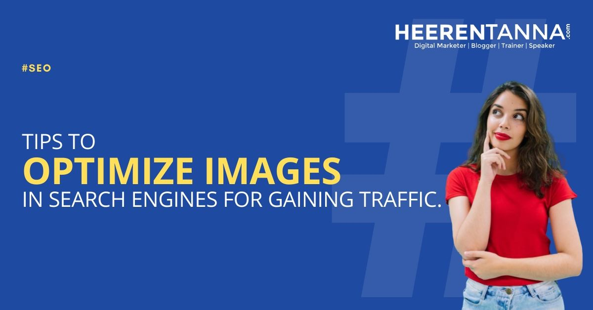 Tips to Optimize Images in Search Engines For Gaining Traffic.