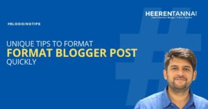Unique tips to format blogger post quickly.